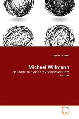 Michael Willmann - Die Apostelmartyrien des Zisterzienserstiftes Leubus - Christof, Susanne