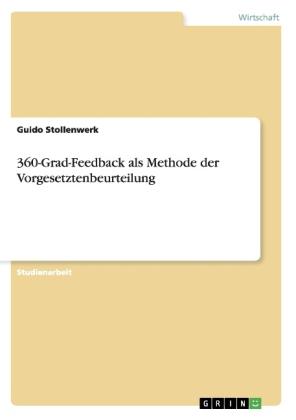 Akademische Schriftenreihe: 360-Grad-Feedback als Methode  der Vorgesetztenbeurteilung - Stollenwerk, Guido