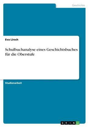 Akademische Schriftenreihe: Schulbuchanalyse eines Geschichtsbuches für die Oberstufe - Lirsch, Eva