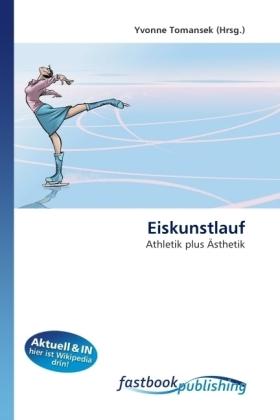Eiskunstlauf - Athletik plus Ästhetik - Tomansek, Yvonne