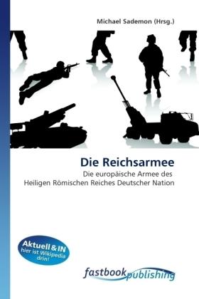 Die Reichsarmee - Die europäische Armee des Heiligen Römischen Reiches Deutscher Nation - Sademon, Michael