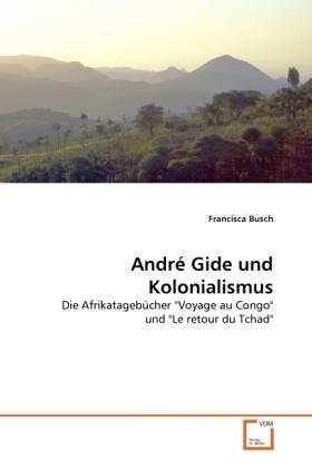 André Gide und Kolonialismus - Die Afrikatagebücher