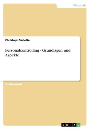 Akademische Schriftenreihe: Grundlagen und Aspekte des Personalcontrolling - Sarlette, Christoph