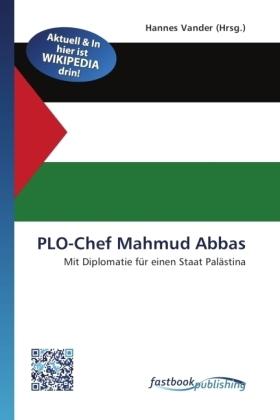 PLO-Chef Mahmud Abbas - Mit Diplomatie für einen Staat Palästina - Vander, Hannes (Hrsg.)