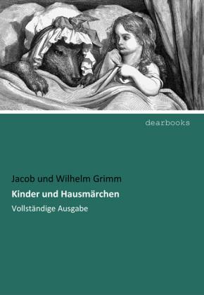 Kinder und Hausmärchen - Vollständige Ausgabe - Grimm, Jacob