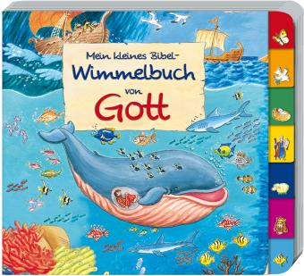 Mein kleines Bibel-Wimmelbuch von Gott - Abeln, Reinhard / In Kooperation mit der Deutschen Bibelgesellschaft / Tophoven, Manfred (Ill.) / Tophoven, Manfred (Ill.)
