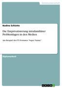 Schlotte, Nadine: Die Entprivatisierung intrafamiliärer Problemlagen in den Medien