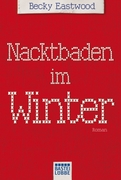 Becky Eastwood: Nacktbaden im Winter