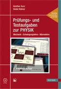 Günther Kurz;Heide Hübner: Prüfungs- und Testaufgaben zur Physik