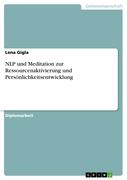 Lena Gigla: NLP und Meditation zur Ressourcenaktivierung und Persönlichkeitsentwicklung