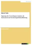 Marcel Tulke: Eignung der Cross-Impact-Analyse als Instrument der Technologiefrühaufklärung