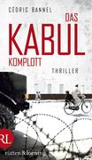 Das Kabul-Komplott: Thriller Cédric Bannel Author