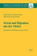 Inken Keim;Emran Sirim;Necmiye Ceylan;Sibel Ocak: Heirat und Migration aus der Türkei