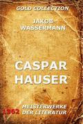 Jakob Wassermann: Caspar Hauser