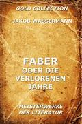 Jakob Wassermann: Faber oder die verlorenen Jahre