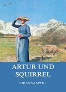 Johanna Spyri: Artur und Squirrel