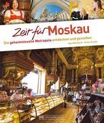Olaf Meinhardt;Ulrike Gruska: Zeit für Moskau - Faszinierender Reise Bildband mit Geheimtipps und Wohlfühladressen