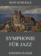 René Schickele: Symphonie für Jazz