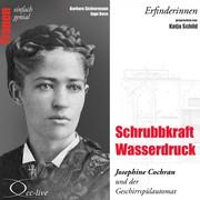 Barbara Sichtermann;Ingo Rose: Schrubbkraft Wasserdruck - Josephine Cochran und der Geschirrspülautomat