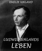 Emilie Uhland: Ludwig Uhlands Leben