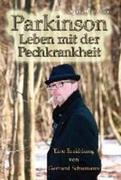 Gerhard Schumann: Parkinson - Leben mit der Pechkrankheit
