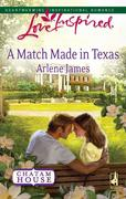 Arlene James: A Match Made in Texas (Mills Boon Love Inspired) (Chatam House, Book 2)