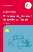 Eudora Welty: Vom Wagnis, die Welt in Worte zu fassen