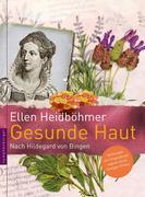 Gesunde Haut: Nach Hildegard von Bingen Ellen Heidböhmer Author