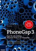 PhoneGap 3: Apps für iOS, Android und Windows Phone & Co. entwickeln Tam Hanna Author