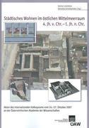 Städtisches Wohnen im östlichen Mittelmeerraum 4. Jh. v. Chr. - 1.Jh. n. Chr.