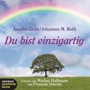 Anselm, Grün;Johannes M. Roth: Du bist einzigartig (Gekürzt)