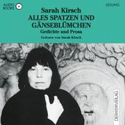 Sarah Kirsch: Alles Spatzen und Gänseblümchen