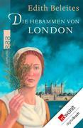 Die Hebammen von London Edith Beleites Author
