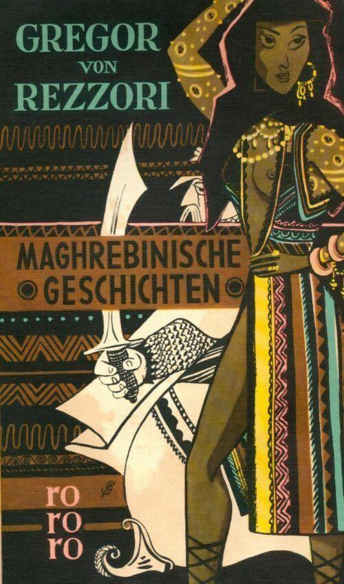 Maghrebinische geschichten - Gregor Von Rezzori