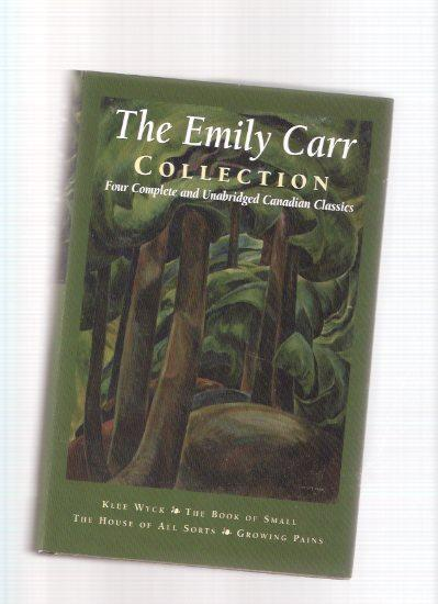 THE EMILY CARR COLLECTION, FOUR COMPLETE AND UNABRIDGED