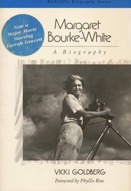 Margaret Bourke-White: A Biography (Radcliffe Biography Series)