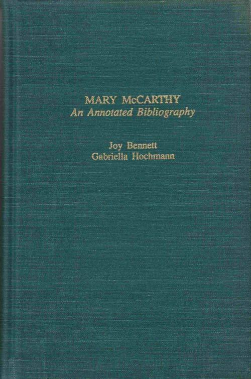 Mary McCarthy: An Annotated Bibliography (Garland Reference Library of the Humanities)
