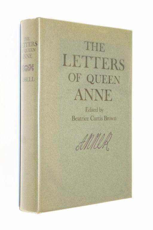 The Letters and Diplomatic Instructions of Queen Anne - Beatrice Curtis Brown