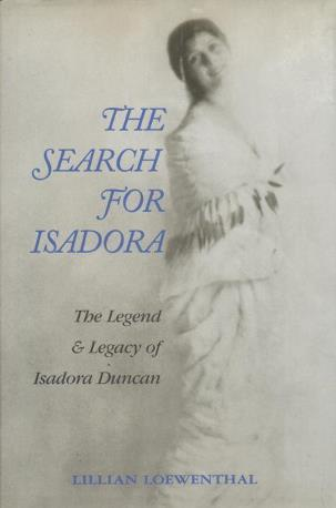 The Search for Isadora: The Legend & Legacy of Isadora Duncan