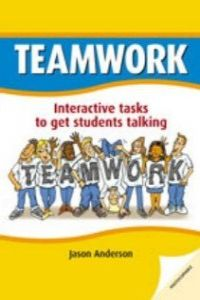 Teamwork interactive tasks to get students talking - Anderson, Jason