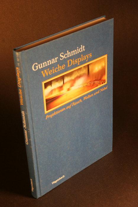 Weiche Displays.  Projektionen auf Rauch, Wolken und Nebel - Schmidt, Gunnar
