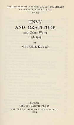 Envy and Gratitude and Other Works 1946-1963. The Writings of Melanie Klein Volume 3. Under the general editorship of Roger Money-Kyrle in collaboration with Betty Joseph, Edna O'Shaughnessy and Hanna Segal. First edition. - Klein, Melanie