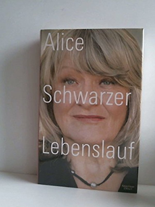 Lebenslauf Schwarzer, Alice - Alice Schwarzer