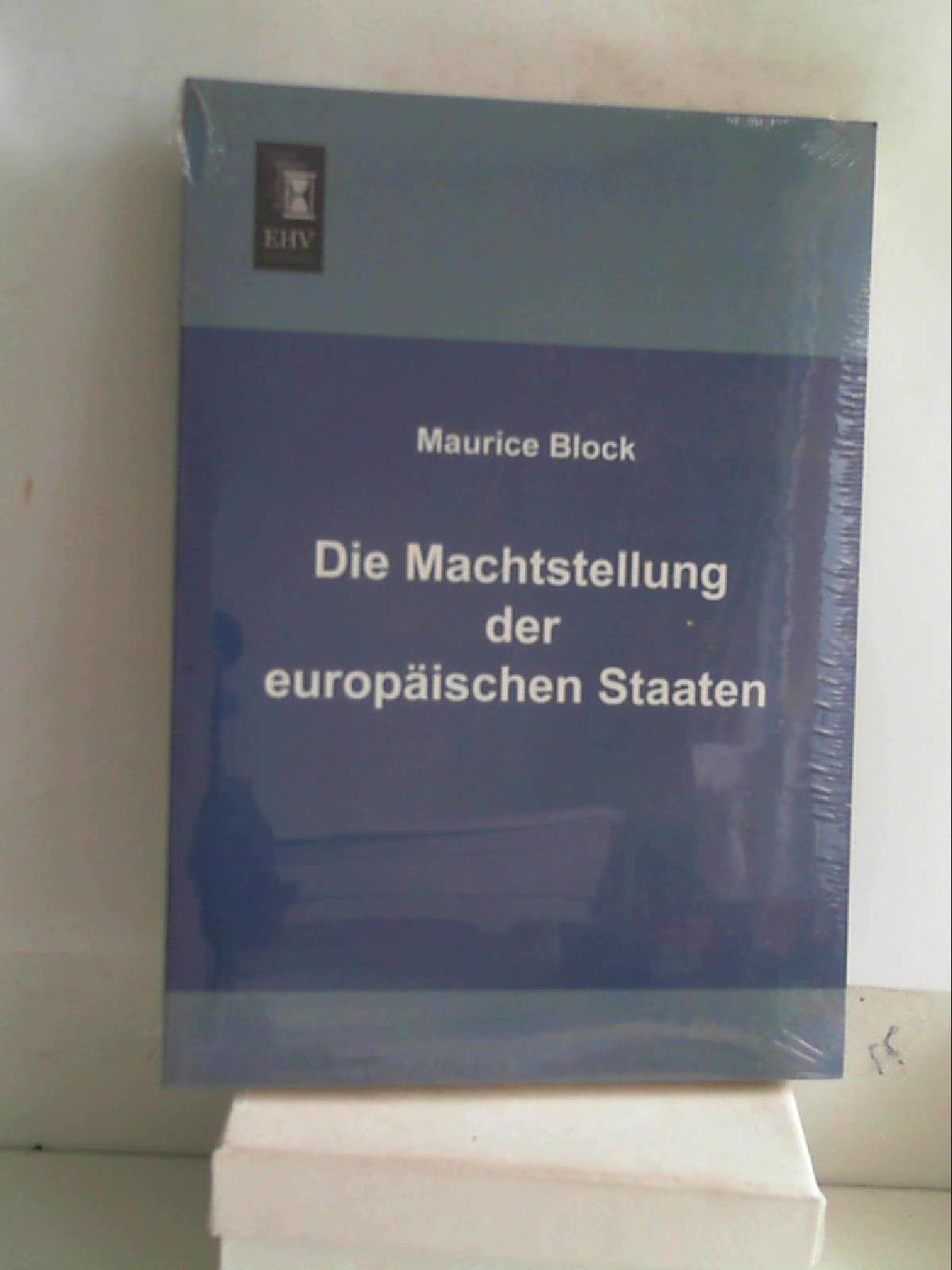 Die Machtstellung der europaeischen Staaten [Paperback] [Jun 19, 2014] Block, Maurice - Maurice Block