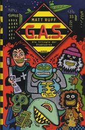 G.A.S. - Die Trilogie der Stadtwerke. Roman - Matt Ruff