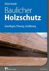 Baulicher Holzschutz - E-Book (PDF) - Grundlagen, Planung, Ausführung - Ulrich Arnold
