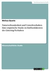 Naturverbundenheit und Umweltverhalten. Eine empirische Studie zu Einflussfaktoren des Littering-Verhalten - Melissa Quantz