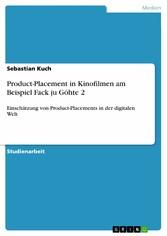 Product-Placement in Kinofilmen am Beispiel Fack ju Göhte 2 - Einschätzung von Product-Placements in der digitalen Welt - Sebastian Kuch