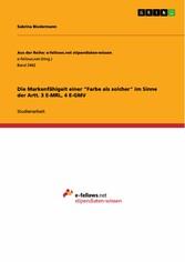 Die Markenfähigeit einer Farbe als solcher im Sinne der Artt. 3 E-MRL, 4 E-GMV - Sabrina Biedermann