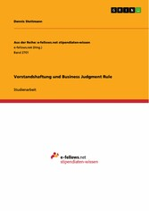 Vorstandshaftung und Business Judgment Rule - Dennis Stottmann
